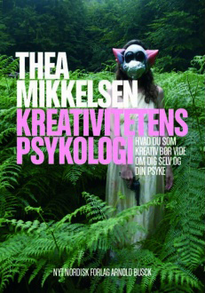 Thea Mikkelsen: Kreativitetens Psykologi